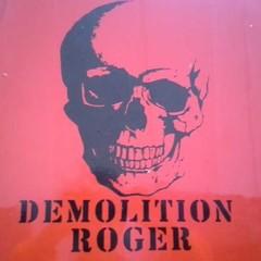 Demolition Roger